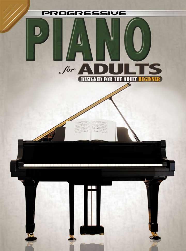 Progressive Piano For Adults (Book 1)